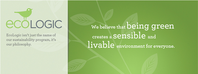 Ecologic isn't just the name of our sustainablity program, it's our philosophy.